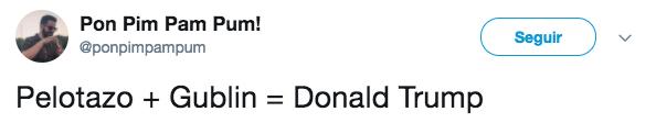 Descubre que con un Pelotazo + un Gublin se crea la imagen perfecta de Donald Trump