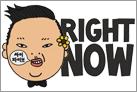 Right Now, una canción de PSY lanzada en 2010 que se está convirtiendo en un éxito en la actualidad