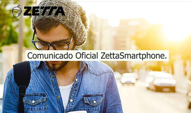 Comunicado oficial de Zetta Smartphone