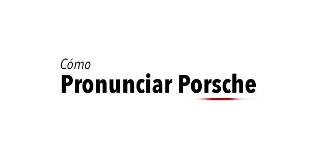 Porsche ha creado un vídeo para que todo el mundo aprenda a pronunciar su nombre de una vez