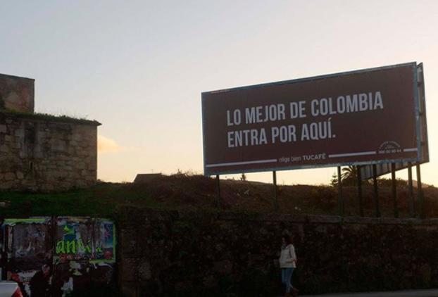 Valla en Vilagarcía de Arousa: ''Lo mejor de Colombia entra por aquí''