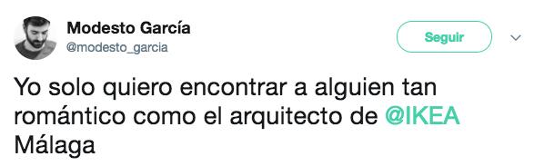 Yo solo quiero encontrar a alguien tan romántico como el arquitecto de IKEA Málaga