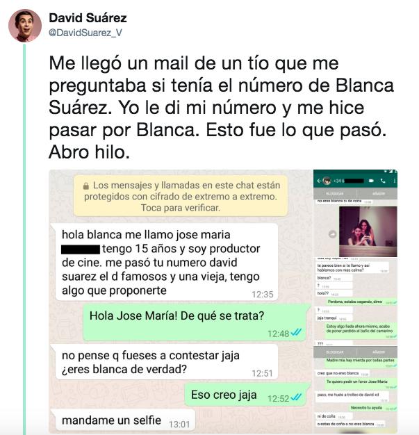 Me llegó un mail de un tío que me preguntaba si tenía el número de Blanca Suárez. Le di mi número y me hice pasar por ella