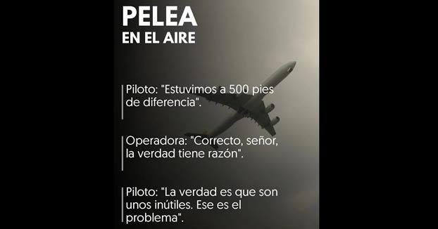 Dos aviones estuvieron a punto de chocar y el piloto insultó a la torre de control: ''Inútiles''