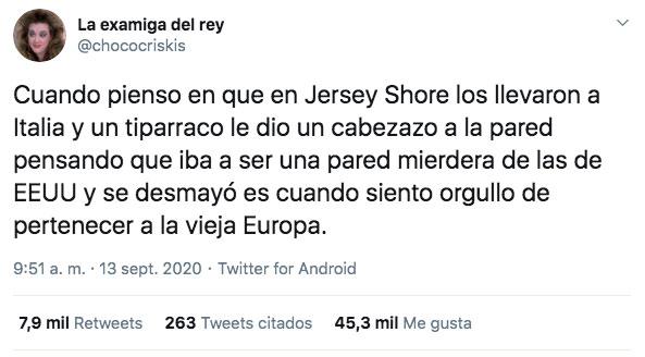 Cuando en Jersey Shore los llevaron a Italia y un tipo le metió un cabezazo a una pared pensando que sería una pared mierdera y se desmayó