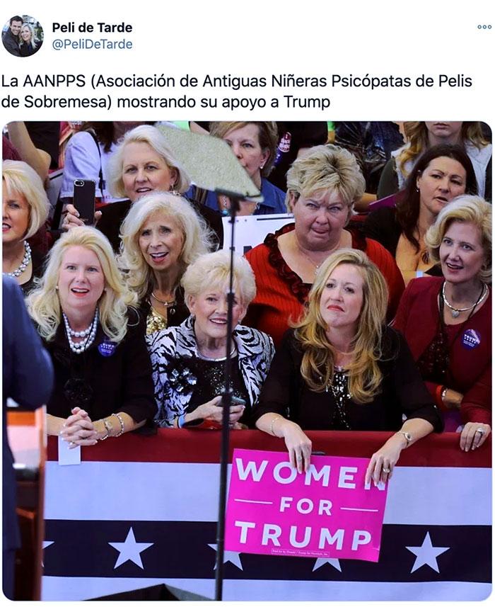 La AANPPS (Asociación de Antiguas Niñeras Psicópatas de Pelis de Sobremesa) mostrando su apoyo a Trump