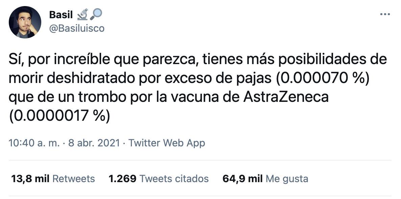 ''Tienes más posibilidades de morir deshidratado por exceso de pajas que de un trombo por la vacuna de AstraZeneca''